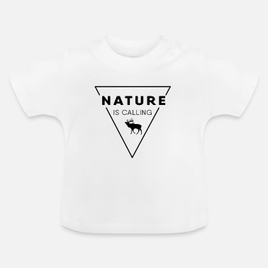 Nature Nature lover - Nature is calling - Baby T-Shirt