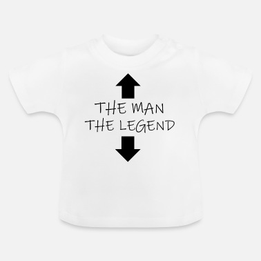 Legend The Legend - Baby T-Shirt