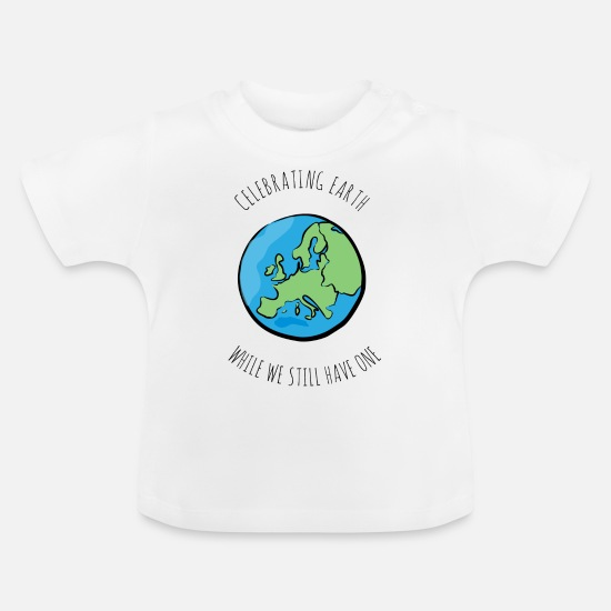 Protection Of The Environment Baby Clothes - CELEBRATING EARTH - Baby T-Shirt white