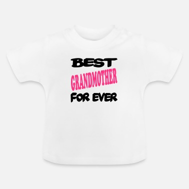 2222 Best grandmother for ever 2222 - Baby T-Shirt