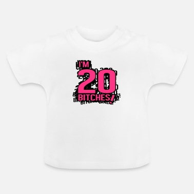 50 Bitches I'm 20 bitches! - Baby T-Shirt