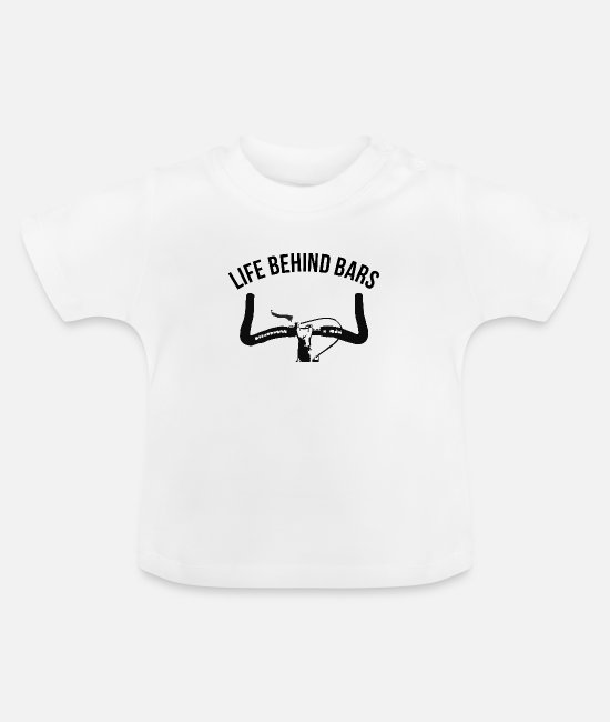 Ass Baby Clothes - LIFE BEHIND BARS BICYCLE STEER HORNS - Baby T-Shirt white