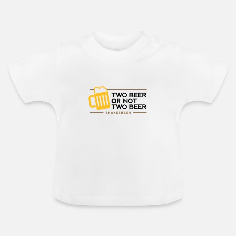 Two Baby Clothing - Two beer or not two beer. Shakes Beer! - Baby T-Shirt white