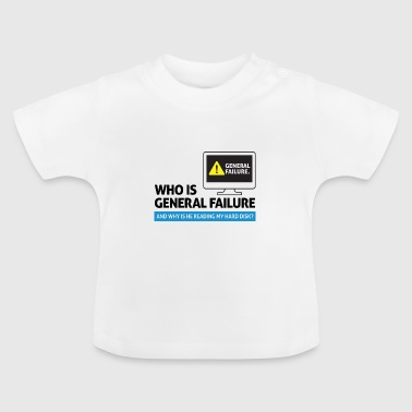 Sayings Military Who is General Failure? Are you in the military? - Baby T-Shirt