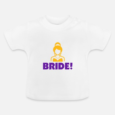 Bride To Be The Bride - Baby T-Shirt