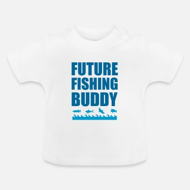 Fishing future fishing buddy - Baby T-Shirt