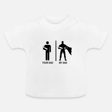 My your dad, my dad - T-shirt Bébé