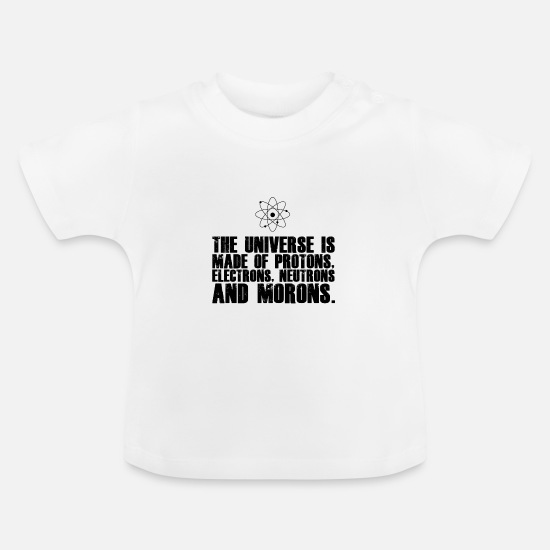 Gift Idea Baby Clothes - The universe of electron neutron protons - Baby T-Shirt white