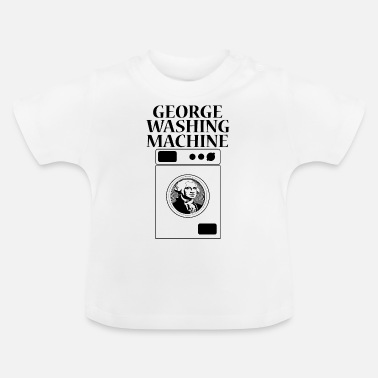 Machine George Washington - Baby T-Shirt