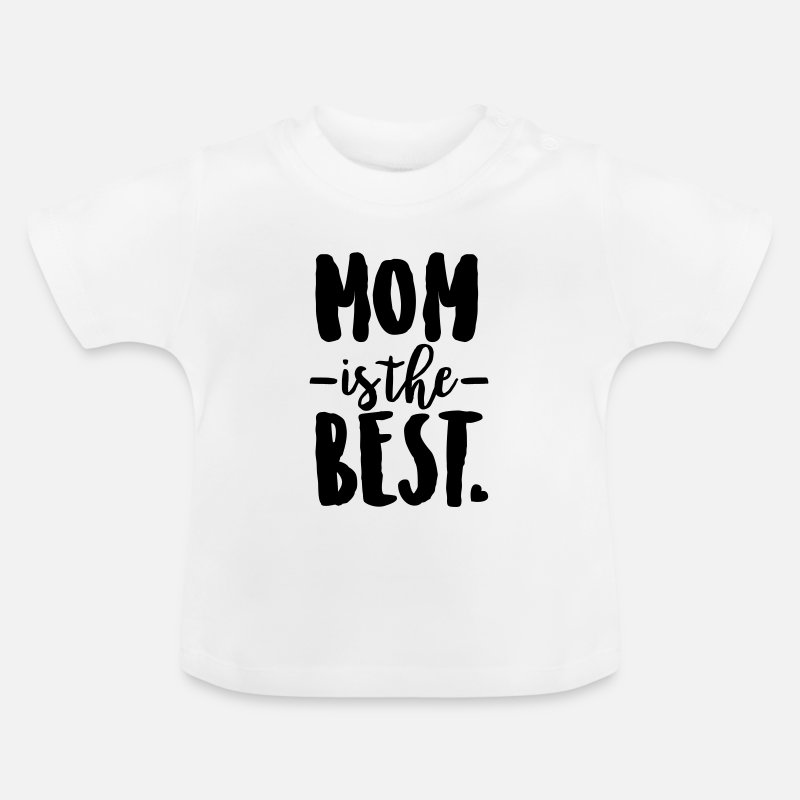 Bestseller Q4 2018 Babykleidung - Mom is the best - Baby T-Shirt Weiß