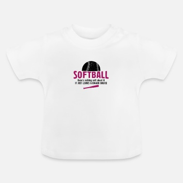 Ball Softball Theres Nothing Soft About Softball Gesche - Baby T-Shirt