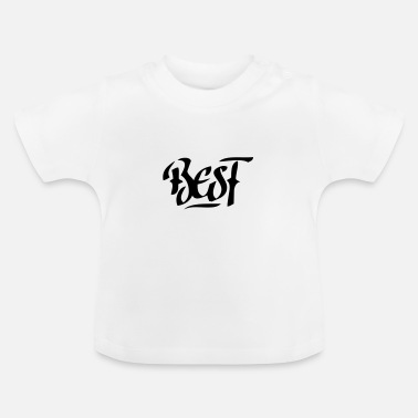 The Best best | the best - Baby T-Shirt