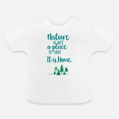 Junge Nature is not a place to visit - for Naturelovers! - Baby T-Shirt