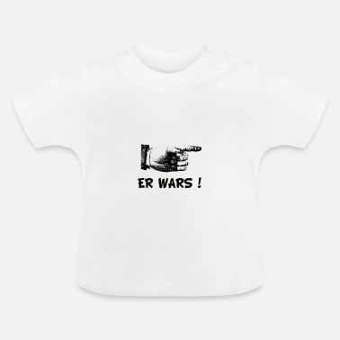 For Him It was him! - Baby T-Shirt