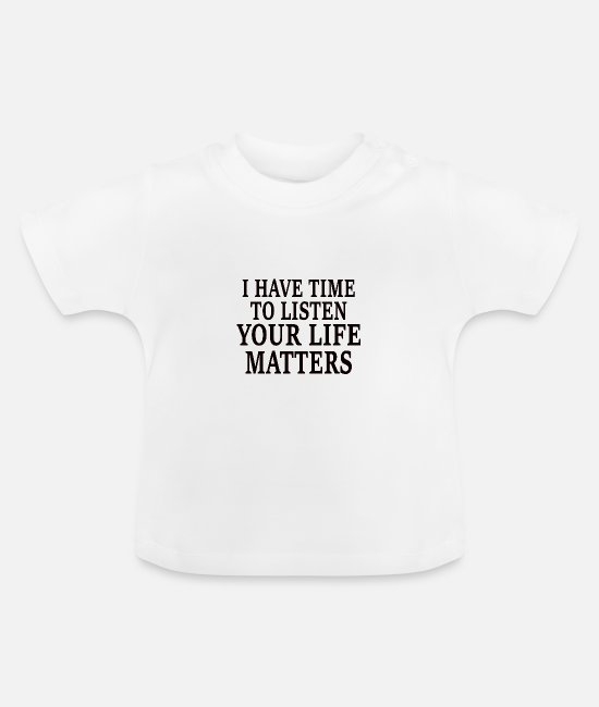 Mental Health Baby T-Shirts - MENTAL HEALTH AWARENESS: Life Matters - Baby T-Shirt white