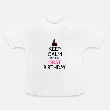 Birthday Keep Calm it's my first Birthday - T-shirt Bébé