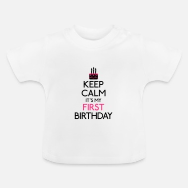 Its Keep Calm it's my first Birthday - Baby T-Shirt