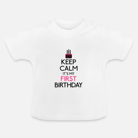 My Baby Clothes - Keep Calm it's my first Birthday - Baby T-Shirt white