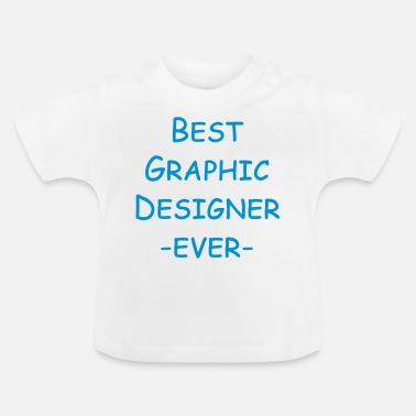 Dtp best graphic designer ever - Baby T-Shirt
