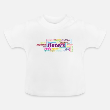 Hater haters - Baby T-shirt