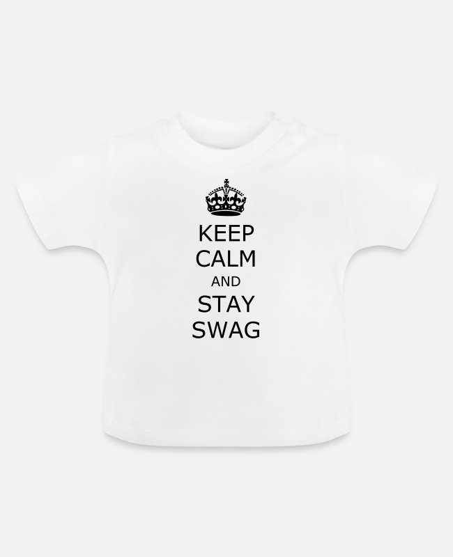 Keep Calm Baby T-Shirts - Keep calm and stay swag - Baby T-Shirt white