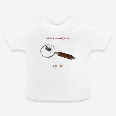 Private Investigators For Hire - Baby T-Shirt