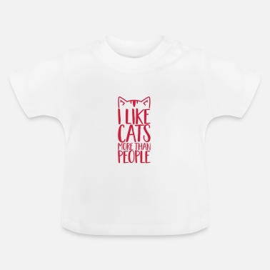 People I like Cats more than people - Baby T-Shirt