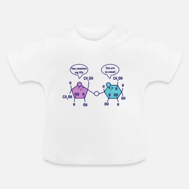 Atom You are so sweet chemistry chemist science - Baby T-Shirt