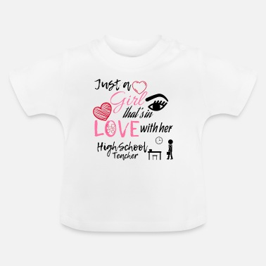 Highschool A girl who is in love with her highschool teacher - Baby T-Shirt