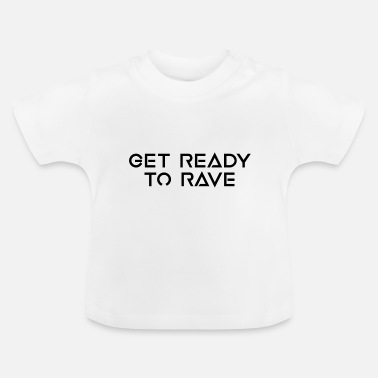 READY TO RAVE - Baby T-Shirt