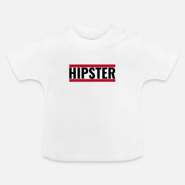 Hipster hipster - Baby T-Shirt