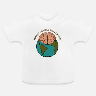 Health Mental Health Gift Idea - Baby T-Shirt