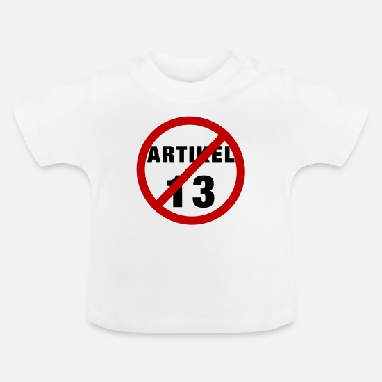 Gift Idea Baby Clothes - Article 13 prohibition - Baby T-Shirt white