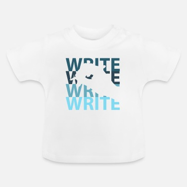 Writing Write - Baby T-Shirt