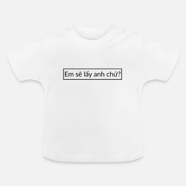 Do You Want Me Vietnamese - Do you want to marry me? - Baby T-Shirt