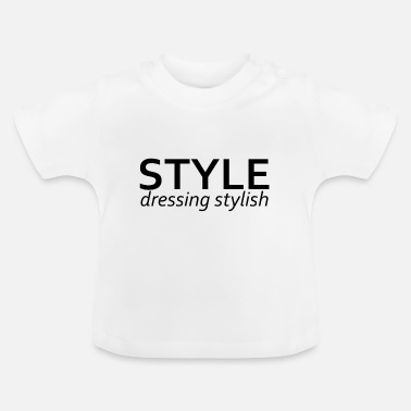 Stylish Style stylish - Baby T-Shirt