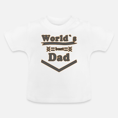 Best Dad Best Dad - Baby T-Shirt