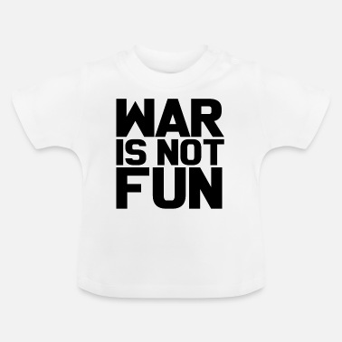 Krieg Usa War is not Fun Peace Geschenk - Baby T-Shirt