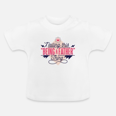 Daddy Of The Father Daddy Daddy - Baby T-Shirt