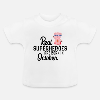 October Superheroes are born-in-October S3s29 - Baby T-Shirt
