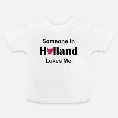 Nederland Someone in Holland loves me - Baby T-shirt