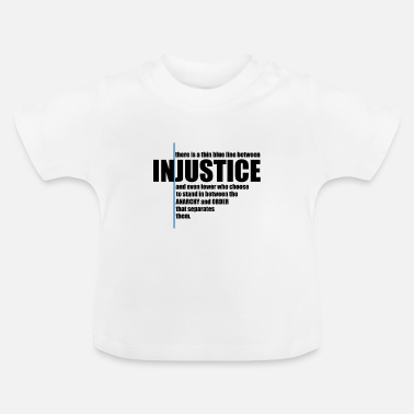 Injustice INJUSTICE! GIFT IDEA - Baby T-Shirt