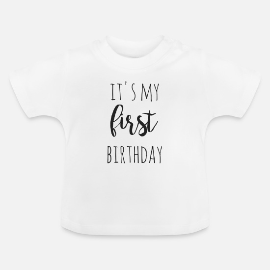 Birthday Baby Clothes - it's my first birthday - Baby T-Shirt white