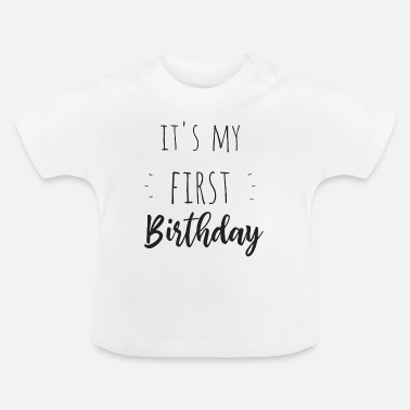 Geburtstag It's my first birthday - Baby T-Shirt