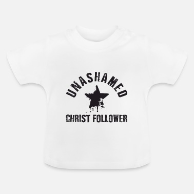 Christ Unashamed Christ Follower - Baby T-Shirt