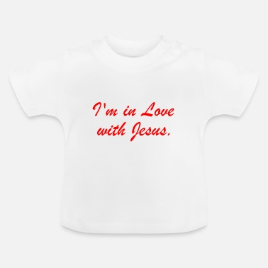 I'm in love with Jesus - Baby T-Shirt