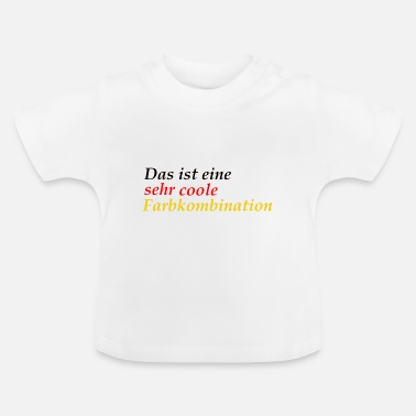 very cool color combination Germany schlanf - Baby T-Shirt