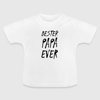 BESTER PAPA EVER Y - Baby T-Shirt