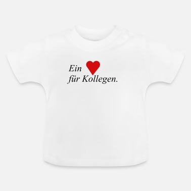 Colleagues A heart for colleagues - Baby T-Shirt