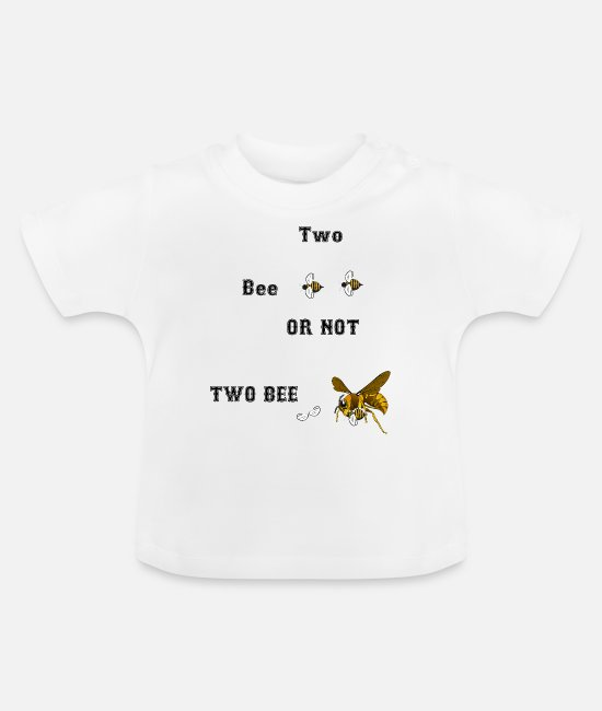 2 Baby T-Shirts - 2 bee or not 2 bee - Bienen Imker Hornisse - Baby T-Shirt Weiß